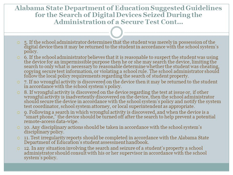  5. If the school administrator determines that the student was merely in possession of the digital device then it may be returned to the student in