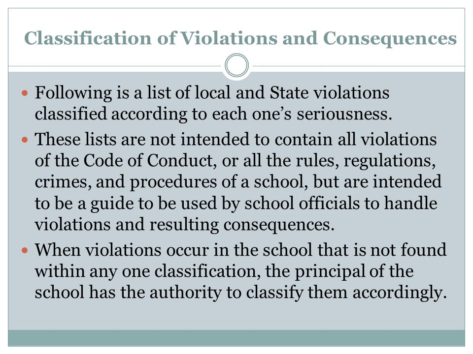 Classification of Violations and Consequences Following is a list of local and State violations classified according to each one's seriousness. These
