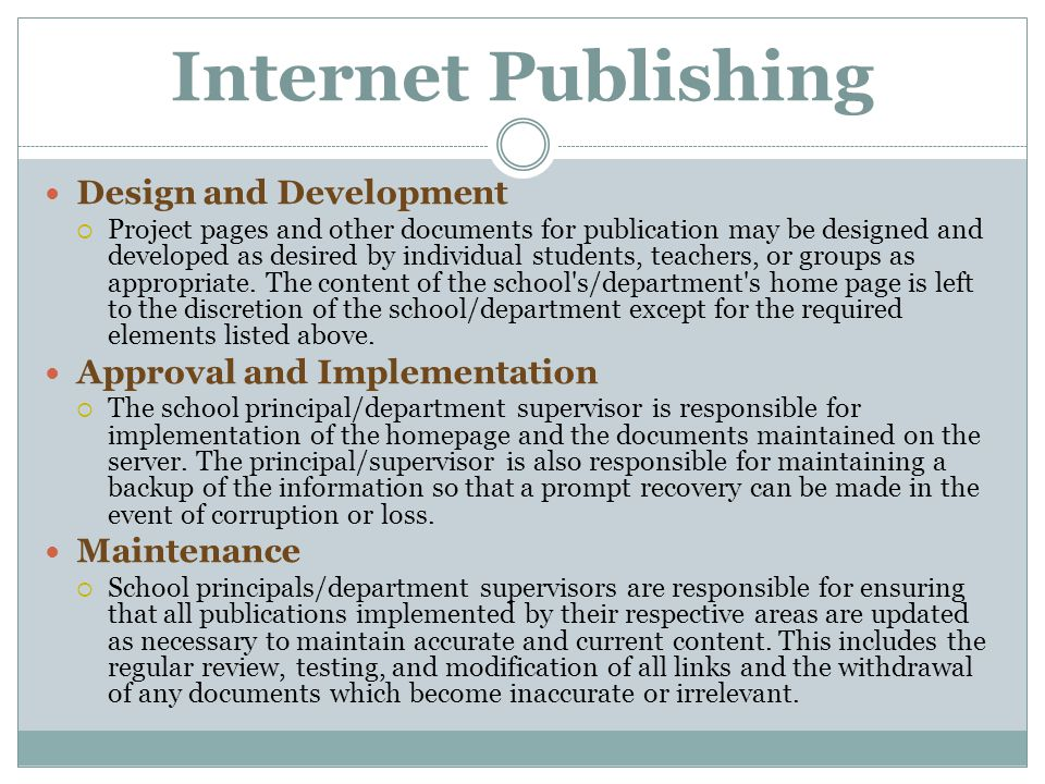 Internet Publishing Design and Development  Project pages and other documents for publication may be designed and developed as desired by individual