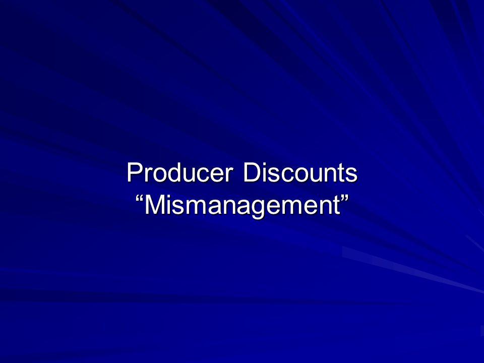 """Producer Discounts """"Mismanagement"""""""