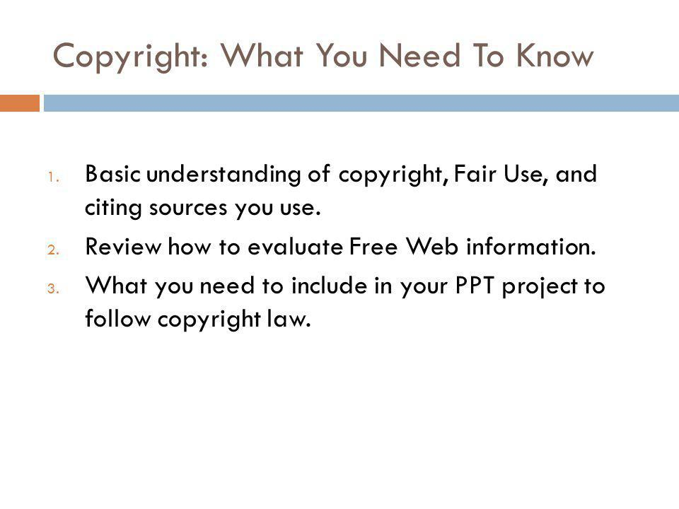 Copyright: What You Need To Know 1.