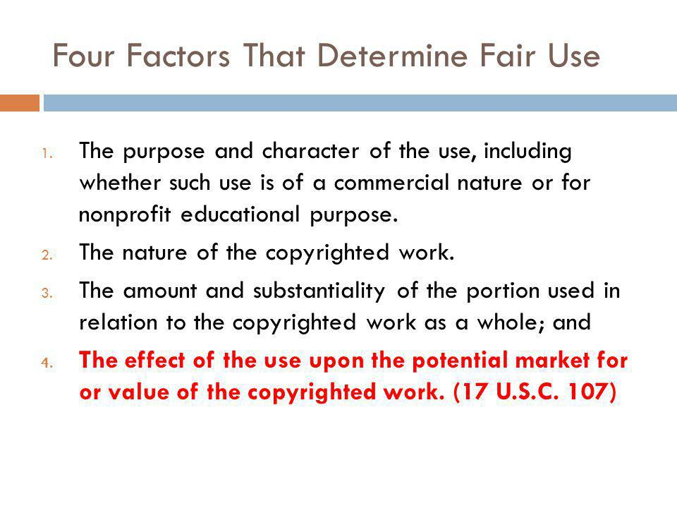 Four Factors That Determine Fair Use 1.
