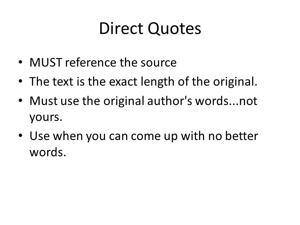 Direct Quotes MUST reference the source The text is the exact length of the original.