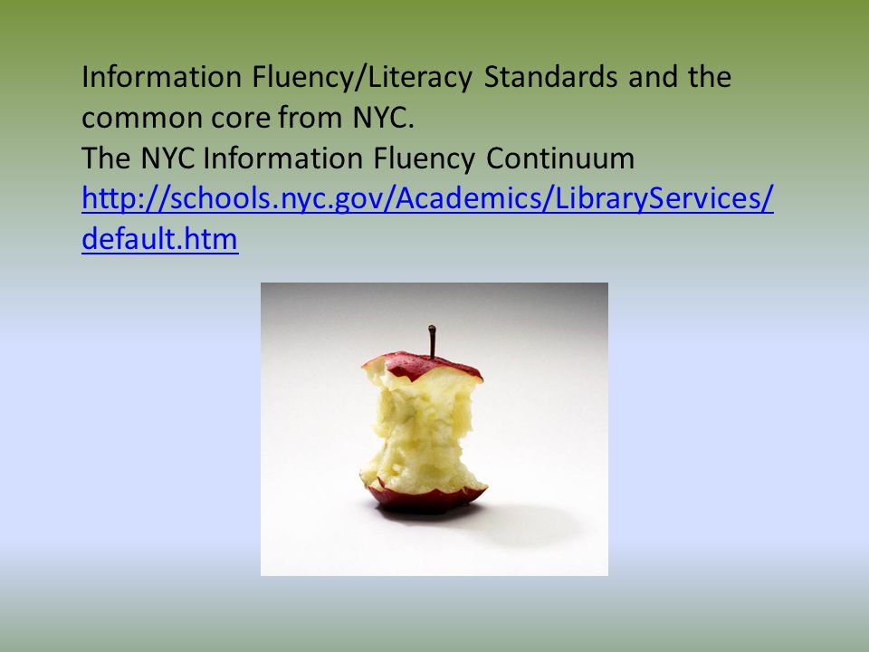 Information Fluency/Literacy Standards and the common core from NYC.