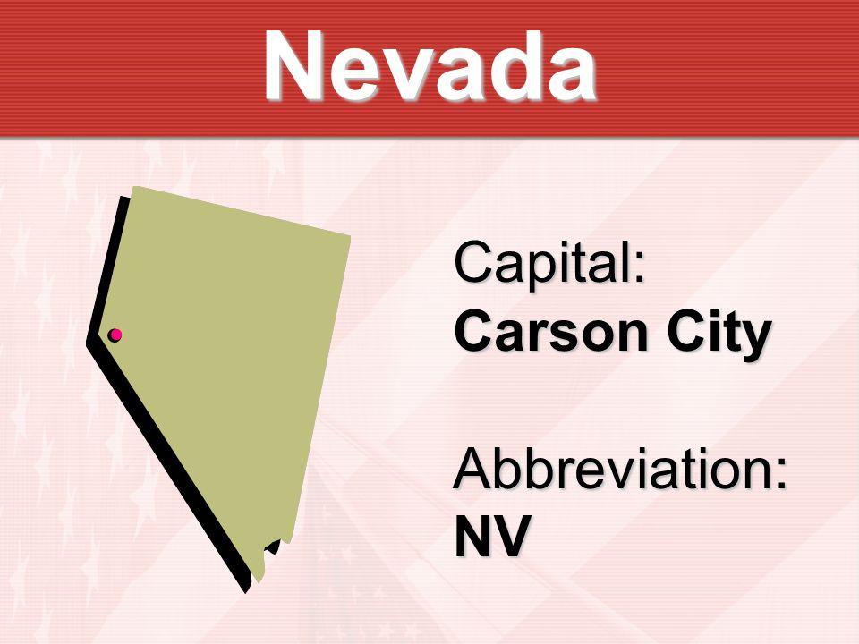 Nevada Capital: Carson City Abbreviation:NV