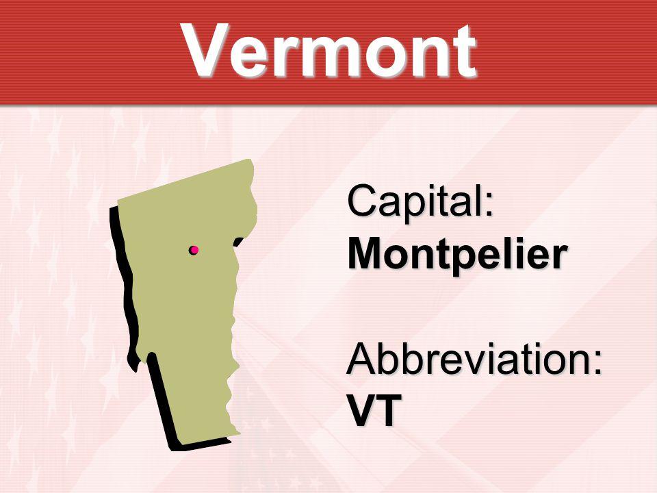 Vermont Capital:MontpelierAbbreviation:VT
