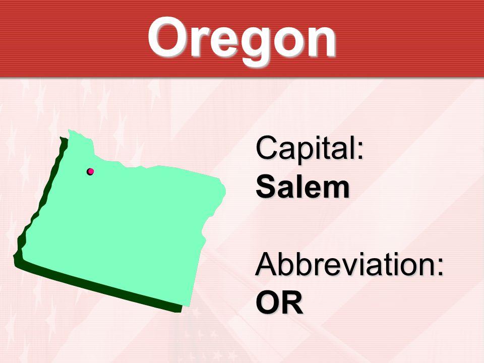 Oregon Capital:SalemAbbreviation:OR