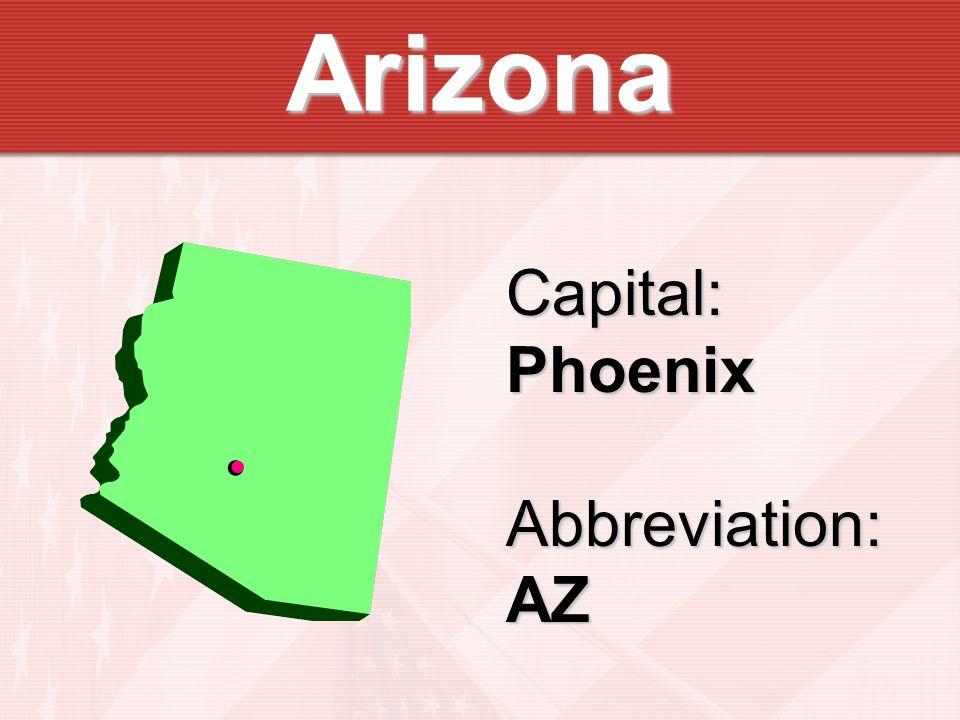 Arizona Capital:PhoenixAbbreviation:AZ