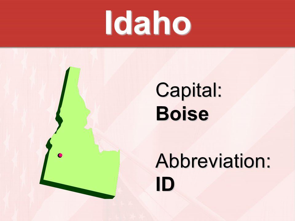 Idaho Capital:BoiseAbbreviation:ID