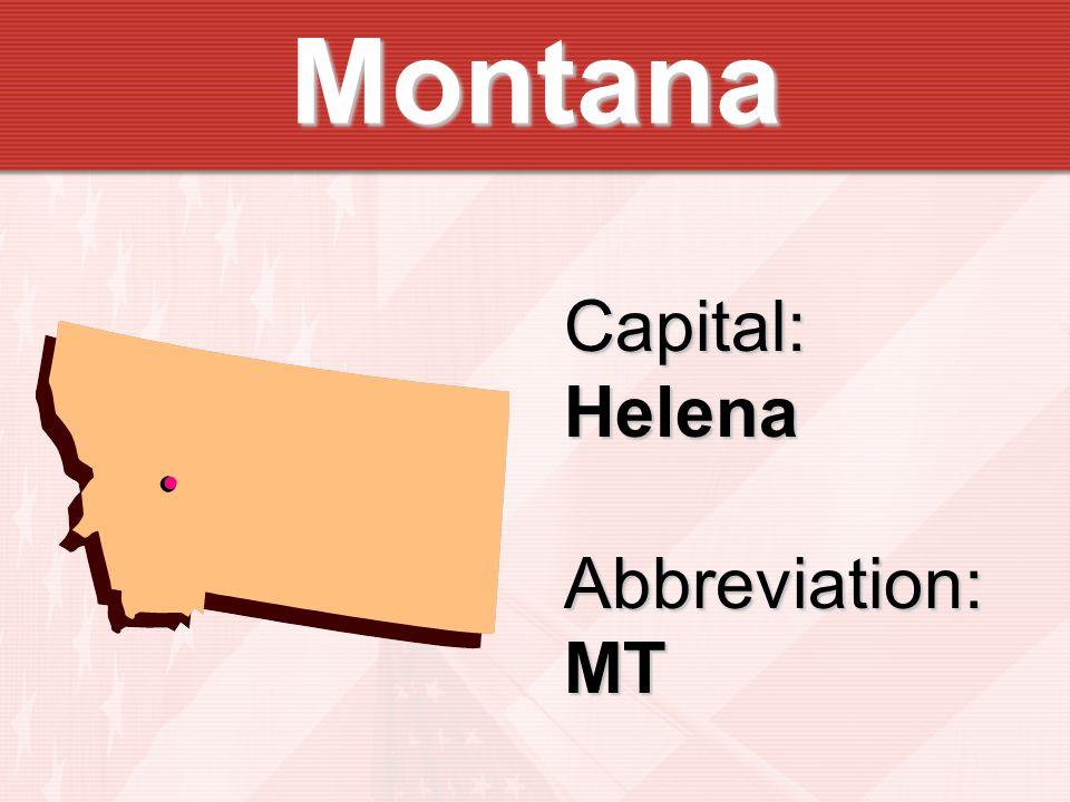 Montana Capital:HelenaAbbreviation:MT