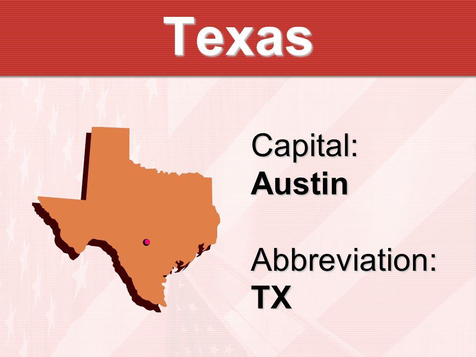 Texas Capital:AustinAbbreviation:TX