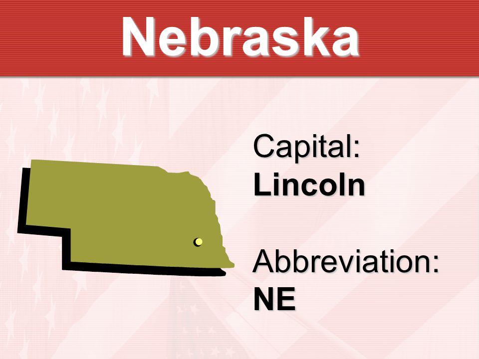 Nebraska Capital:LincolnAbbreviation:NE