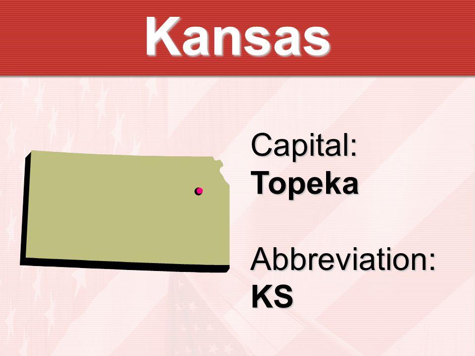 Kansas Capital:TopekaAbbreviation:KS