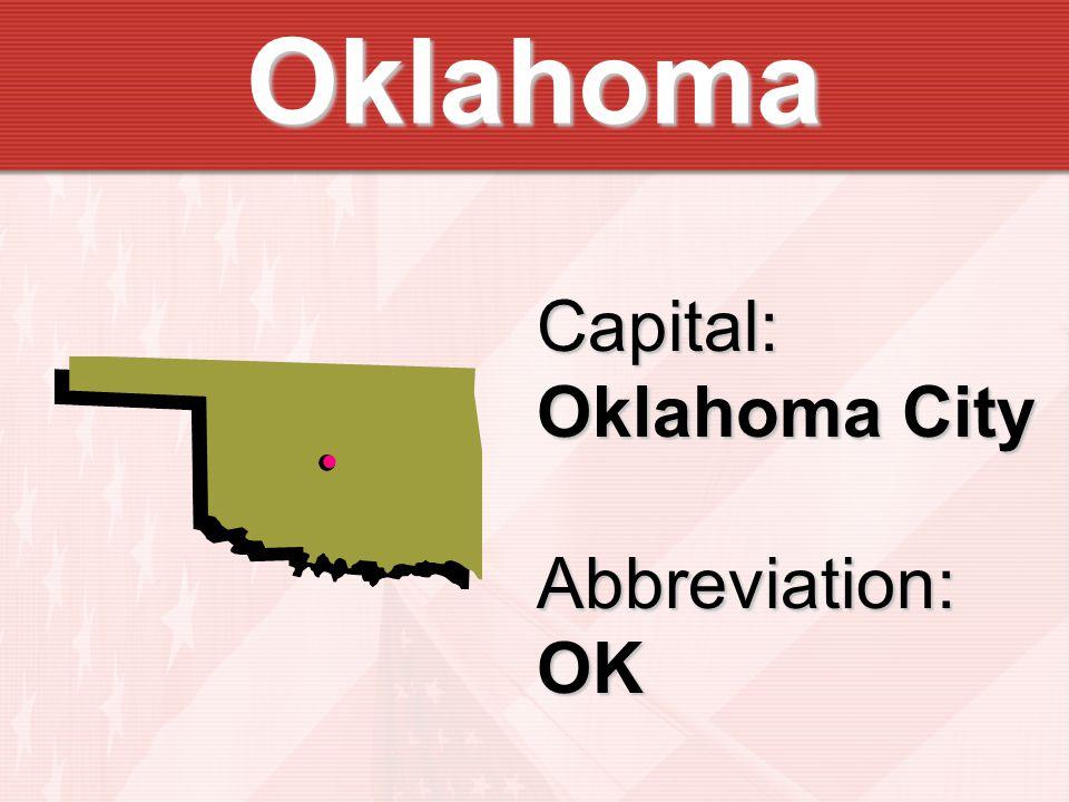 Oklahoma Capital: Oklahoma City Abbreviation:OK