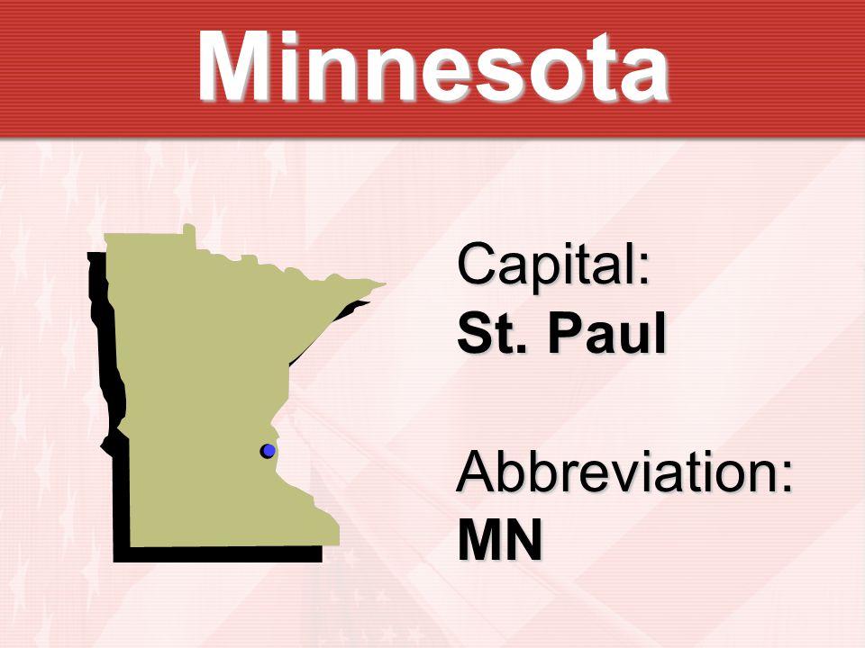 Minnesota Capital: St. Paul Abbreviation:MN