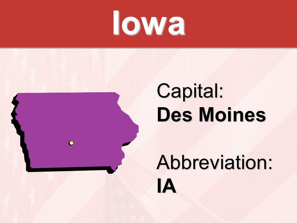 Iowa Capital: Des Moines Abbreviation:IA
