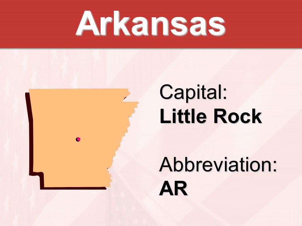 Arkansas Capital: Little Rock Abbreviation:AR