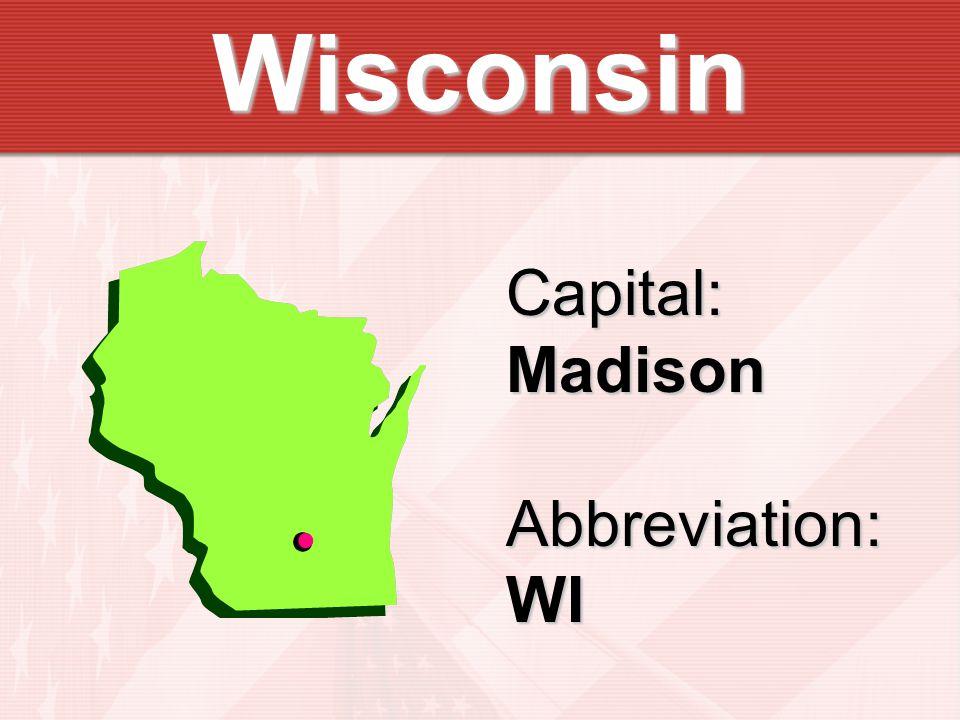 Wisconsin Capital:MadisonAbbreviation:WI