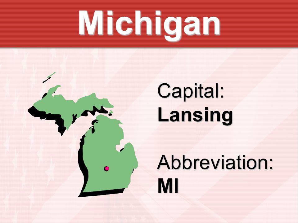 Michigan Capital:LansingAbbreviation:MI