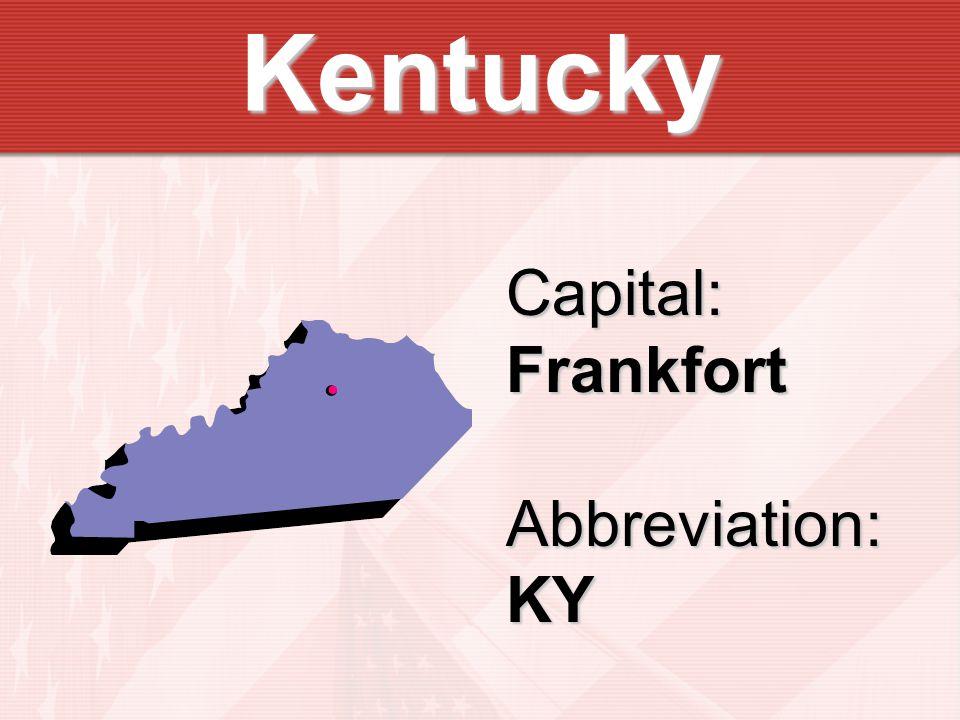 Kentucky Capital:FrankfortAbbreviation:KY