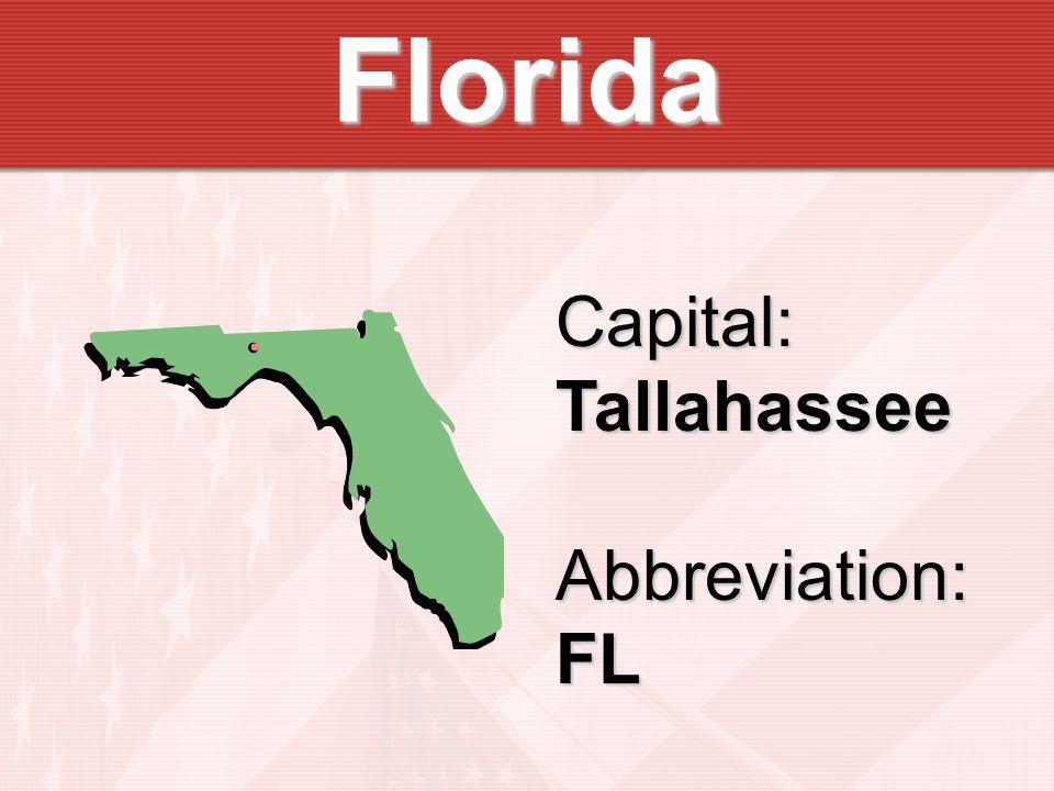 Florida Capital:TallahasseeAbbreviation:FL