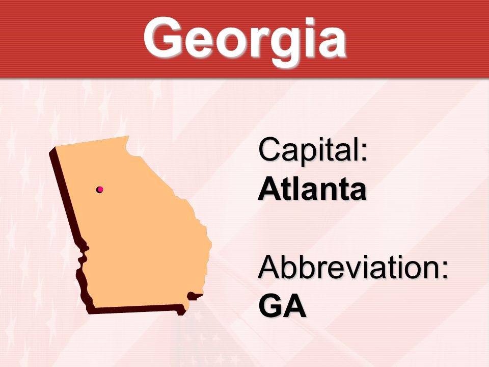 Georgia Capital:AtlantaAbbreviation:GA