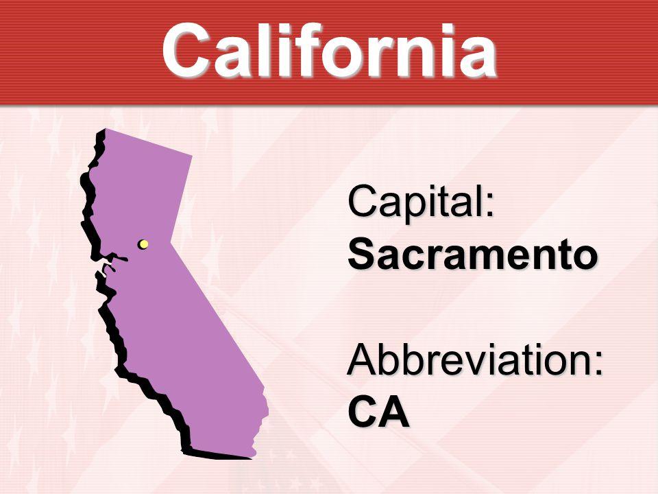 California Capital:SacramentoAbbreviation:CA