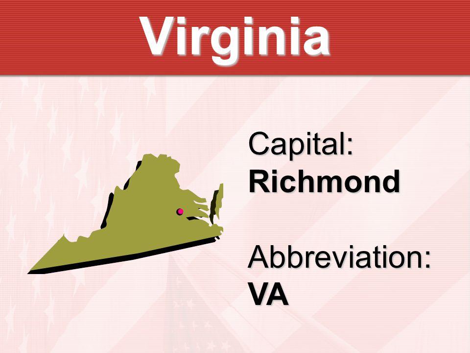 Virginia Capital:RichmondAbbreviation:VA