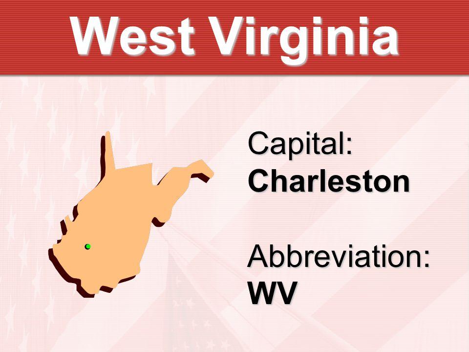 Capital:CharlestonAbbreviation:WV