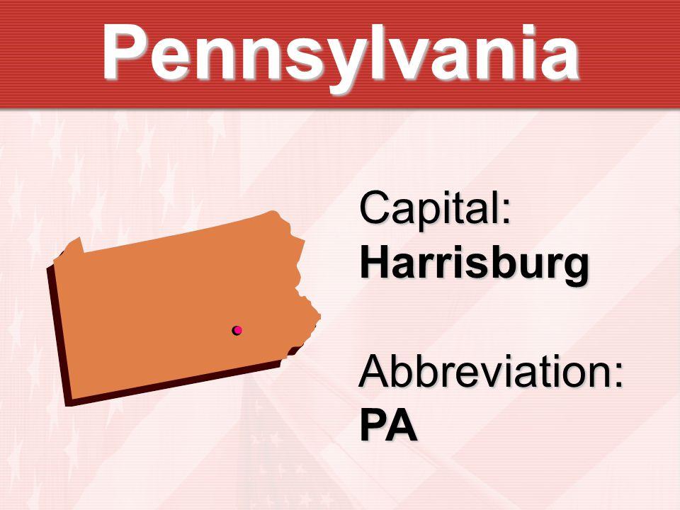 Pennsylvania Capital:HarrisburgAbbreviation:PA