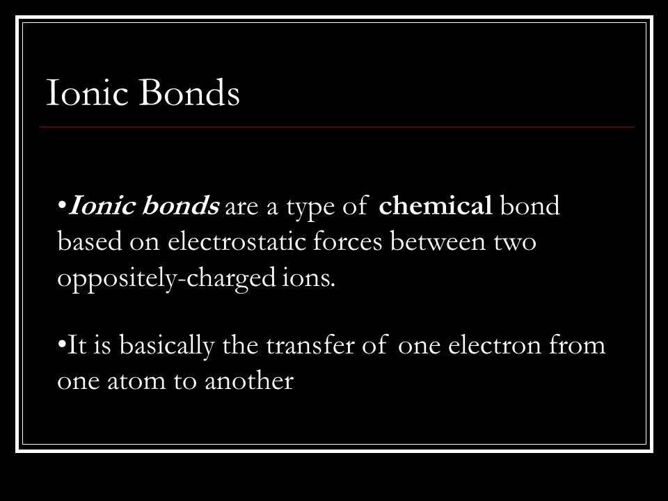 An ion is an atom or group of atoms that have a charge.