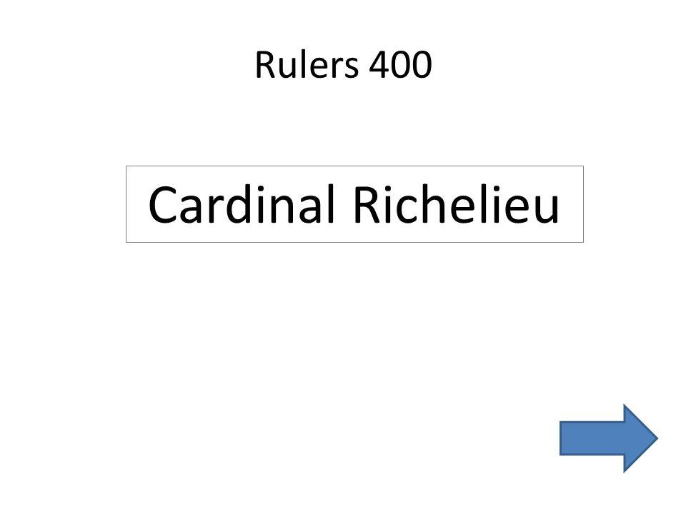 Rulers 400 Cardinal Richelieu