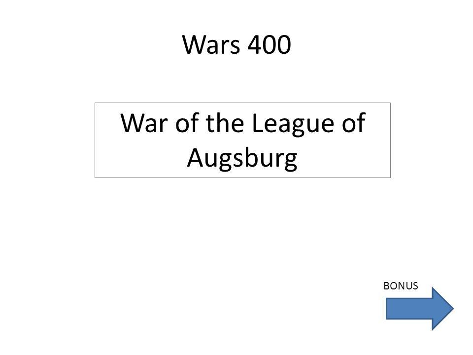 Wars 400 War of the League of Augsburg BONUS