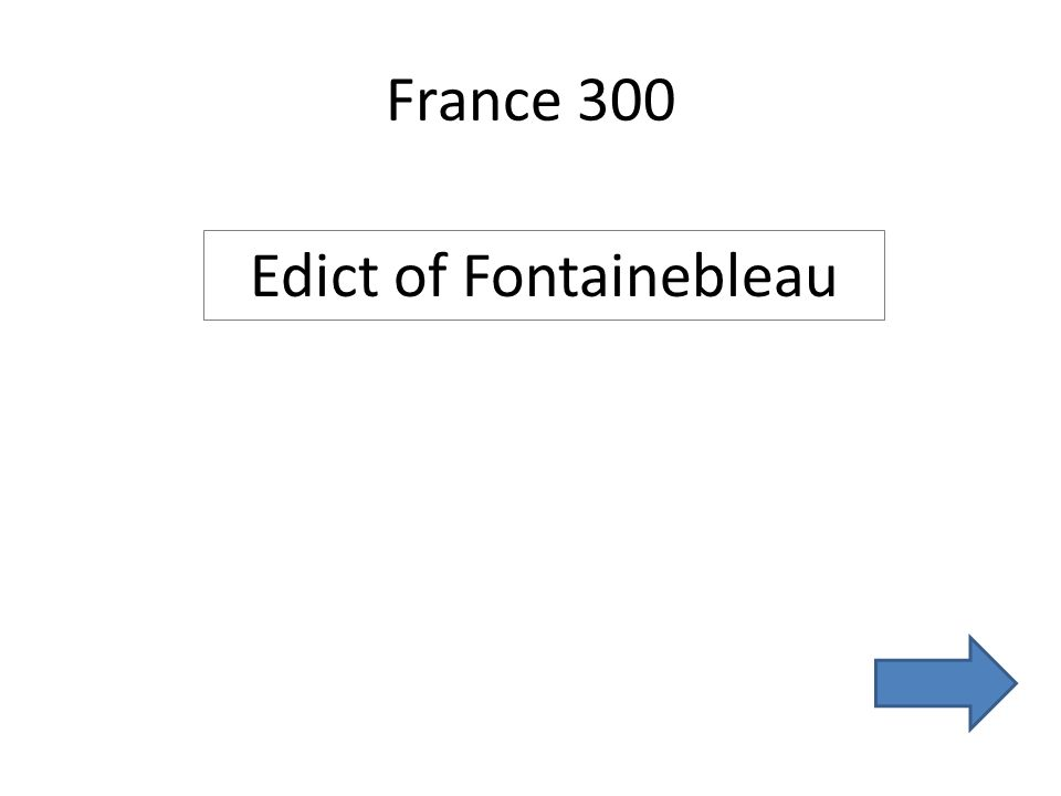 France 300 Edict of Fontainebleau