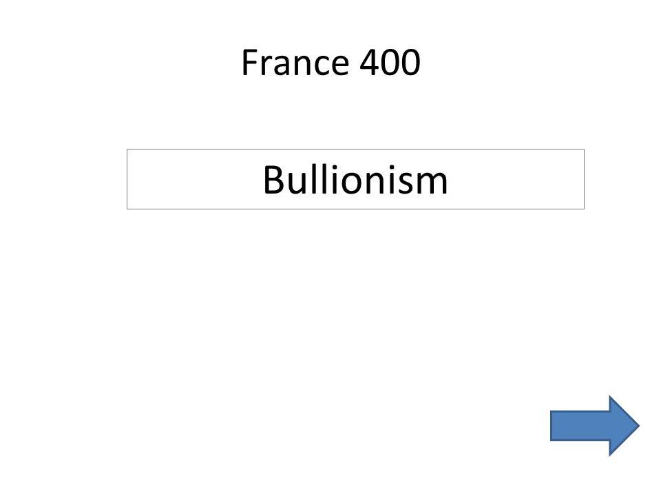 France 400 Bullionism