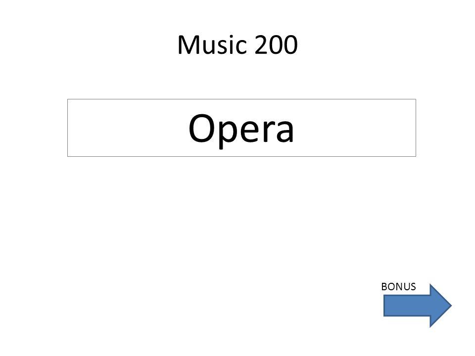 Music 200 Opera BONUS