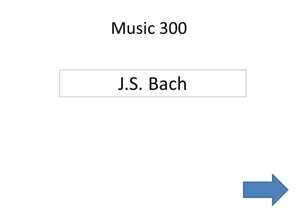 Music 300 J.S. Bach