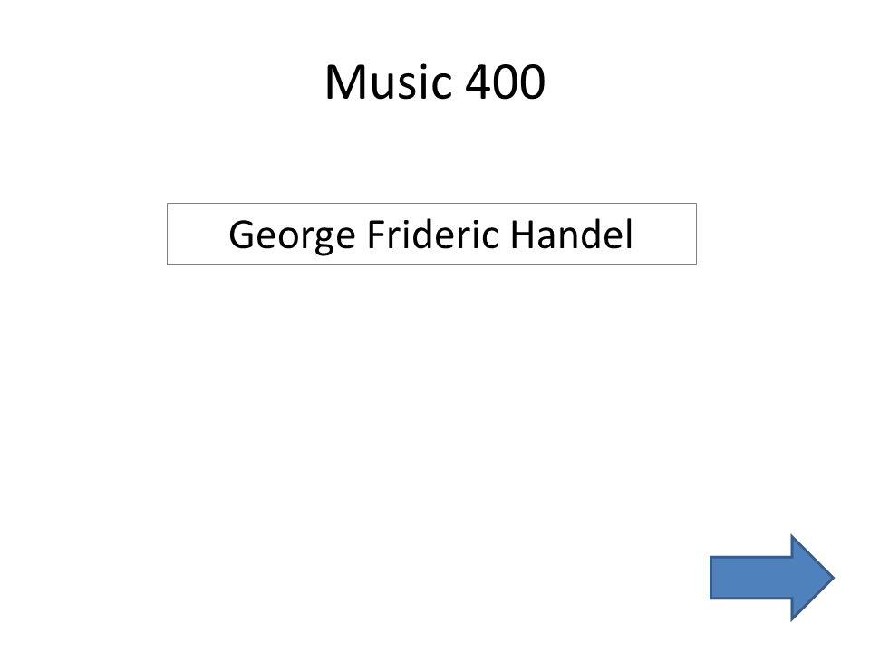 Music 400 George Frideric Handel