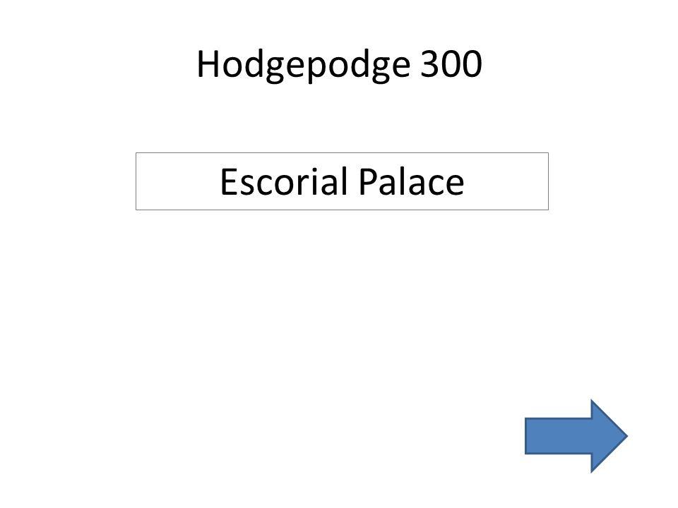 Hodgepodge 300 Escorial Palace