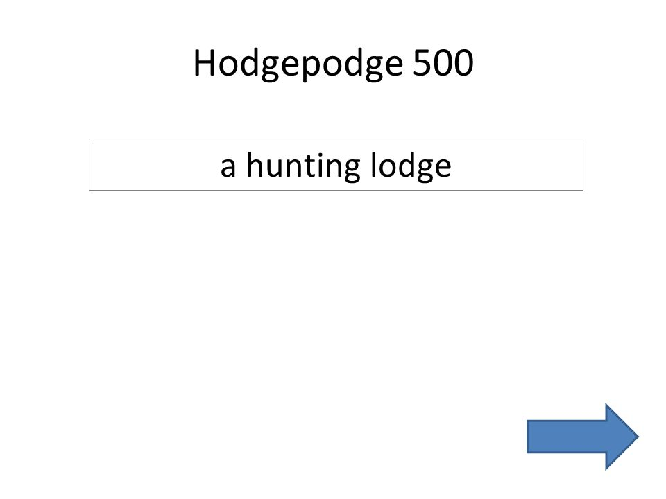 Hodgepodge 500 a hunting lodge