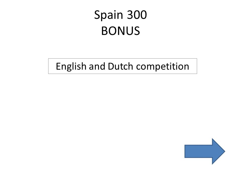 Spain 300 BONUS English and Dutch competition