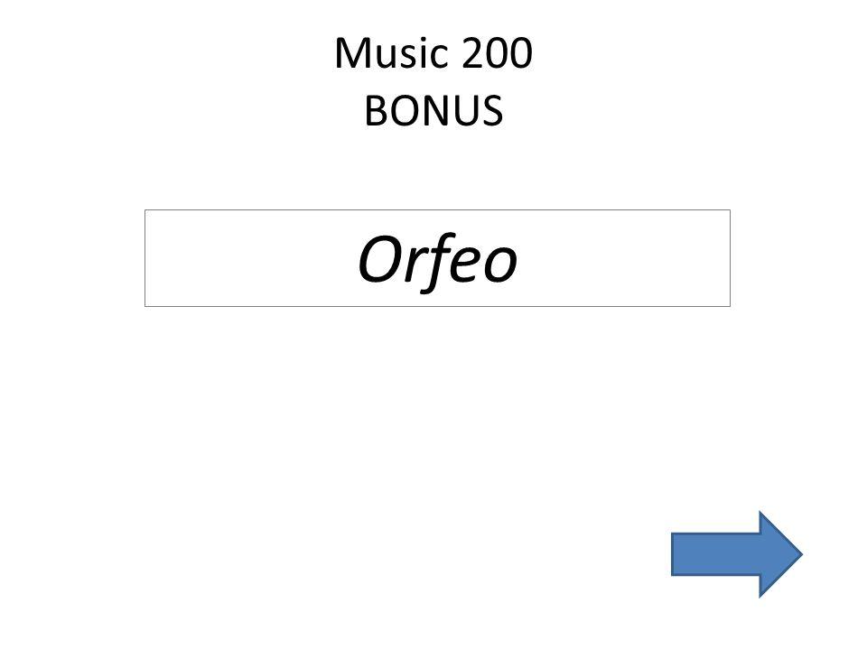 Music 200 BONUS Orfeo