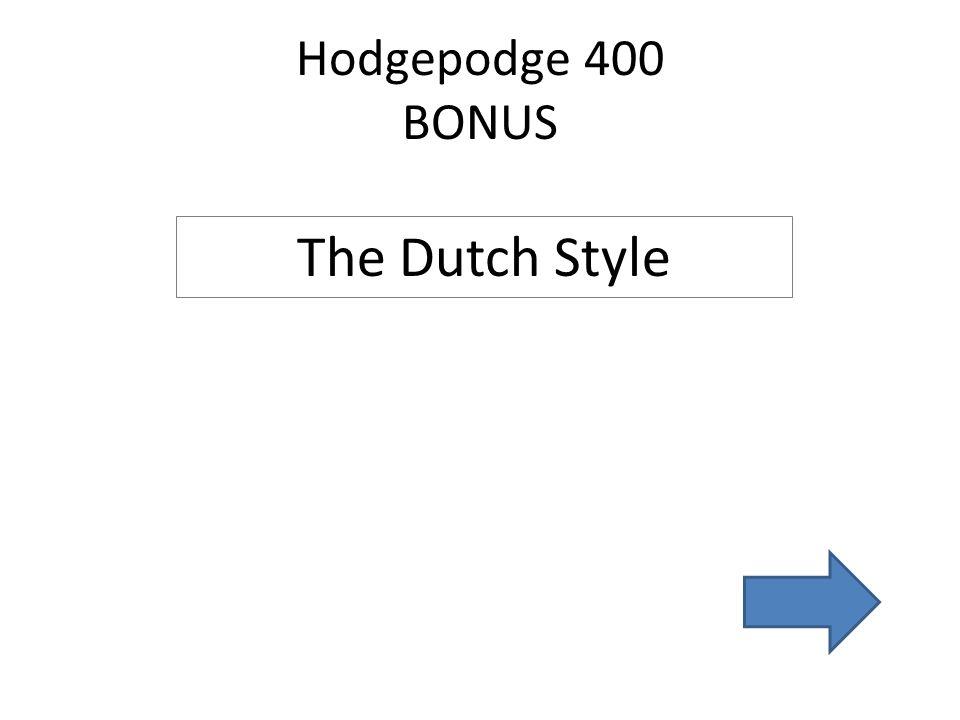 Hodgepodge 400 BONUS The Dutch Style