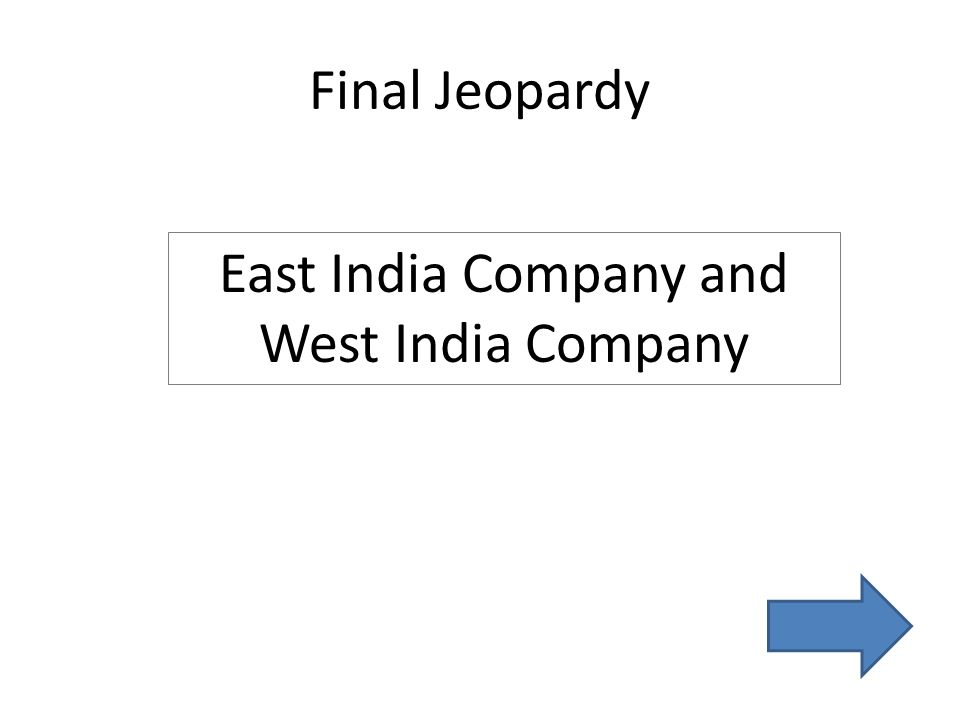 Final Jeopardy East India Company and West India Company