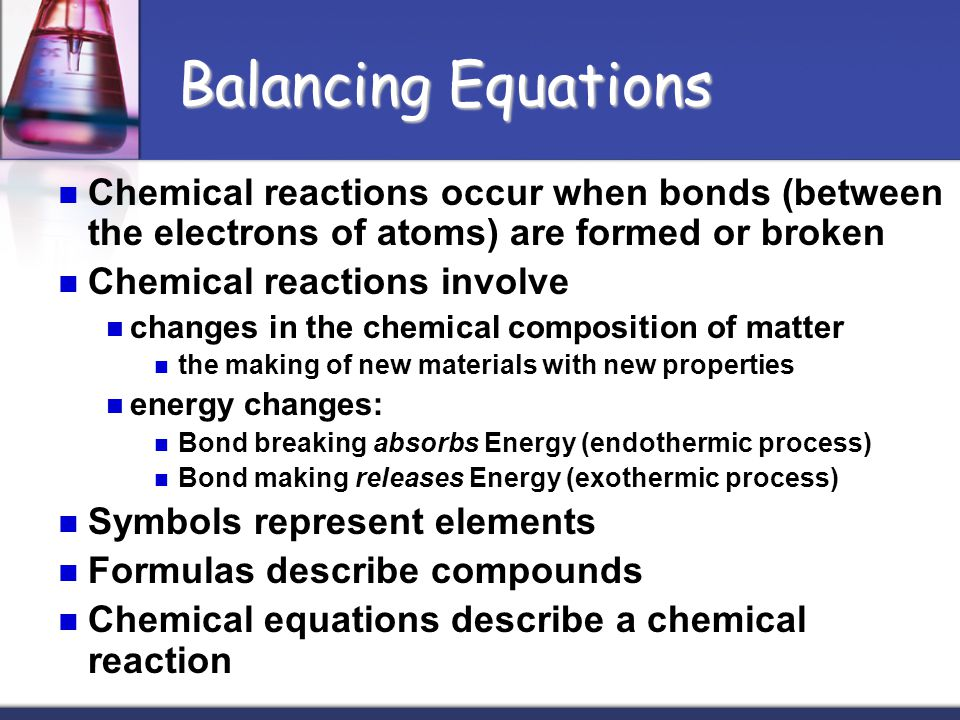 Chemical Equations A chemical equation is written as an expression similar to a mathematic equation that can be compared to a recipe that a chemist follows in order to produce desired results.