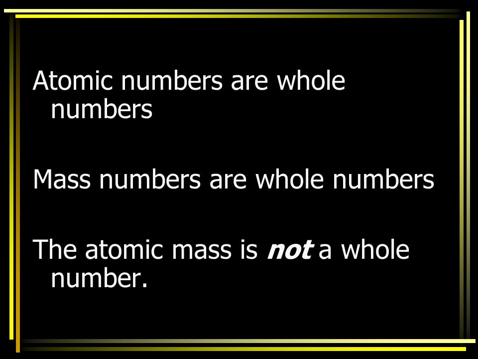 Atomic Weight- An isotopes contribution is determined by its relative abundance.