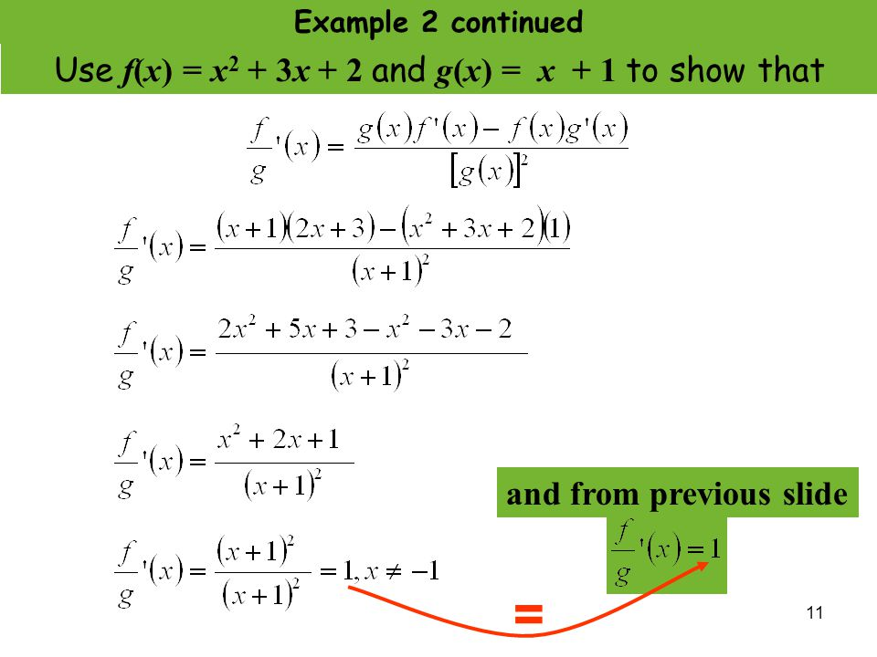 11 Use f(x) = x 2 + 3x + 2 and g(x) = x + 1 to show that and from previous slide = Example 2 continued