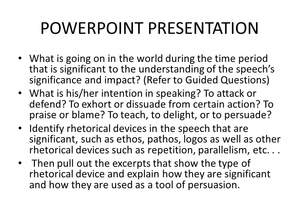POWERPOINT PRESENTATION What is going on in the world during the time period that is significant to the understanding of the speech's significance and