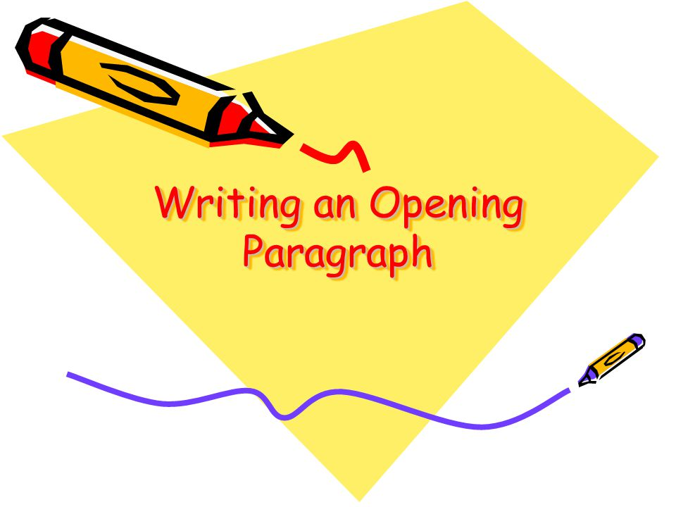 Writing an Opening Paragraph