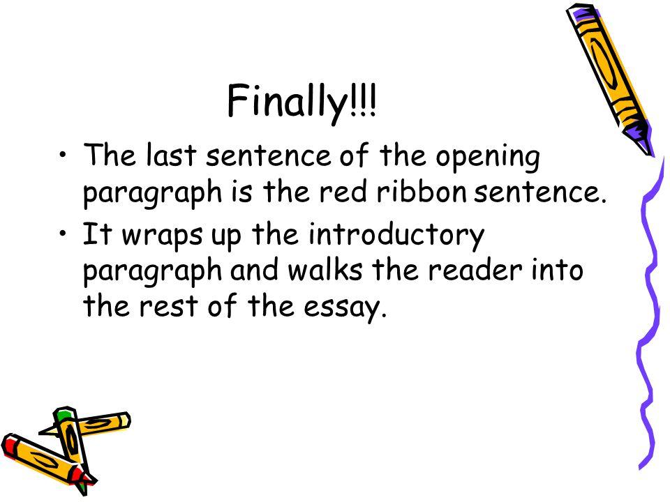 The Order 1. Hook sentence 2. Choice sentence 3. Thesis statement 4. Red ribbon sentence